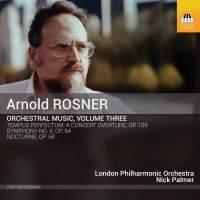 Arnold Rosner: Orchestral Music, Volume Three