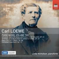 Carl Loewe: Piano Music, Volume Two