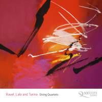 Ravel, Lalo & Turina: String Quartets
