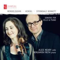 Mendelssohn & Sterndale Bennett: Sonatas for Cello & Piano
