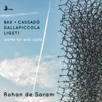 Bax, Ligeti, Dallapiccola, Cassado: Works for Solo Cello
