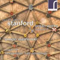 Charles Villiers Stanford: Organ Works, Vol. 2