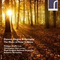 Dances, Elegies & Epitaphs - The Music of Peter Fribbins