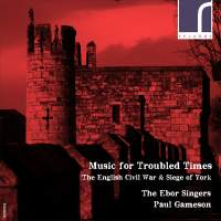 Music for Troubled Times: The English Civil War & Siege of York
