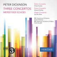 Peter Dickinson: Three Concertos & Merseyside Echoes