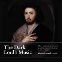 The Dark Lord's Music: The Lutebook of Edward, Lord Herbert of Cherbury (1582-1648)