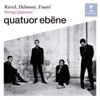 Ravel, Debussy, Fauré - String Quartets