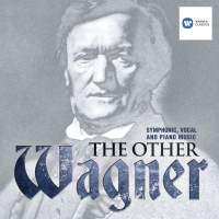 The Other Wagner: Symphonic Vocal and Piano Music