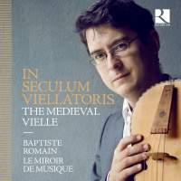 In Seculum Viellatoris: The Medieval Vielle