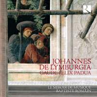 Johannes de Lymburgia: Gaude Felix Padua