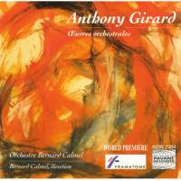 Anthony Girard: Orchestral Works