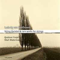 Beethoven: String Quintet and Rare Works for Strings