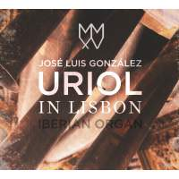 Uriol in Lisbon – Iberian Organ
