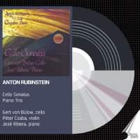 Anton Rubinstein: Cello Sonatas & Piano Trio No. 5