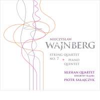 Mieczysław Wajnberg: String Quartet No. 7 & Piano Quintet