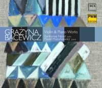 Grazyna Bacewicz: Violin & Piano Works