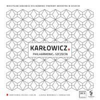 Karlowicz: Violin Concerto