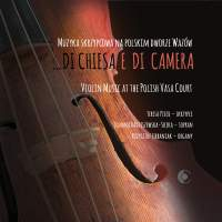 … Di chiesa e di camera: Violin Music at the Polish Vasa Court