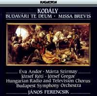 Kodaly - Te Deum & Missa Brevis