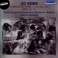 Weiner, Leó: Csongor and Tünde, suite, Op. 10b, etc.