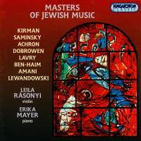 Kirman / Saminsky / Achron / Dobrowen / Lavry / Amani: Masters of Jewish Music