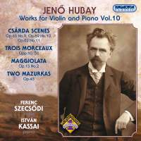 Hubay - Works for Violin & Piano Vol. 10