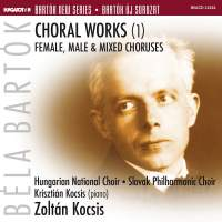 Bartók: Choral Works 1 - Female, Male and Mixed Choruses