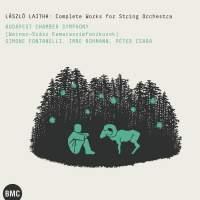 Laszlo Lajtha: Complete Works for String Orchestra