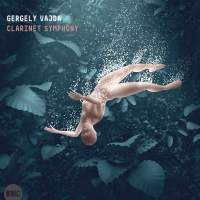 Gergely Vajda: Clarinet Symphony