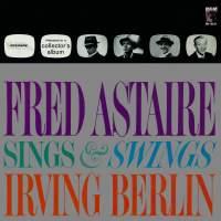 Fred Astaire Sings & Swings Irving Berlin