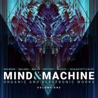 Mind & Machine: Organic & Electronic Works, Vol. 1