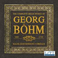 Böhm: The Complete Organ Works
