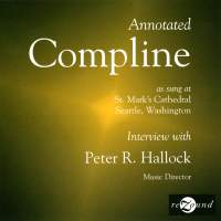 Annotated Compline as Sung at St. Mark's Cathedral, Seattle, Washington