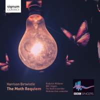 Birtwistle: The Moth Requiem