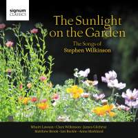 The Sunlight on the Garden: The Songs of Stephen Wilkinson