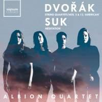 Dvořák: Quartets Nos. 5 & 12, 'American' & Suk: Meditation