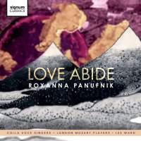 Roxanna Panufnik: Love Abide