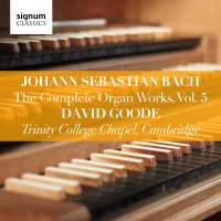 Johann Sebastian Bach: The Complete Organ Works Vol. 5
