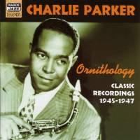 Charlie Parker - Ornithology (1945-1947)