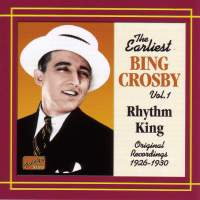 The Earliest Bing Crosby, Volume 1 - Rhythm King