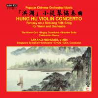 Violin Concerto 'Hung Hu' & other popular Chinese orchestral music