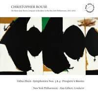 Christopher Rouse: Odna Zhizn, Symphonies 3 & 4, Prospero's Rooms