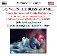 Between the Bliss and Me… Songs to Poems of Emily Dickinson