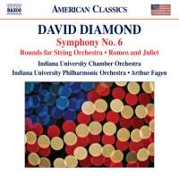 David Diamond: Symphony No. 6, Rounds for String Orchestra, Romeo and Juliet