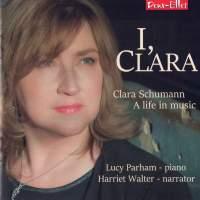 I, Clara - Clara Schumann - A Life in Music