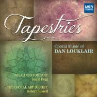 Tapestries: Choral Music of Dan Locklair