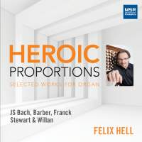 Heroic Proportions - Selected Works for Organ
