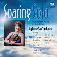 Soaring Solo - Unaccompanied Works for Violin and Viola, Vol. 2