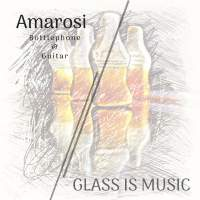 Amarosi: Glass Is Music