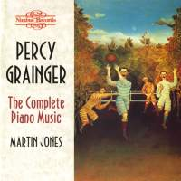 Percy Grainger: The Complete Piano Music